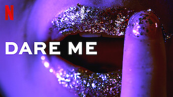 Is Dare Me: Season 1 (2019) on Netflix France?