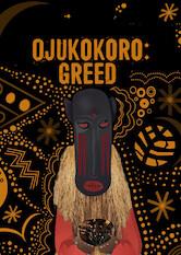 Search netflix Ojukokoro: Greed